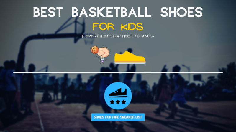 Best Basketball Shoes For KIDS: Shoe List & ALL To Know