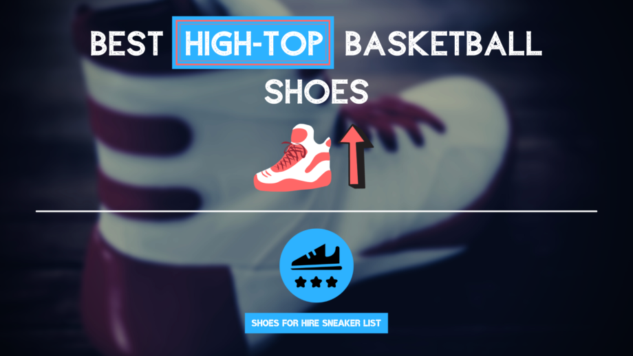 Best High Top Basketball Shoes: Intro