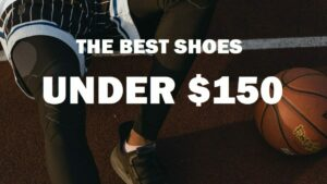 Best Basketball Shoes Under 150: Featured