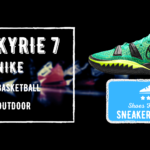 Kyrie 7 Review