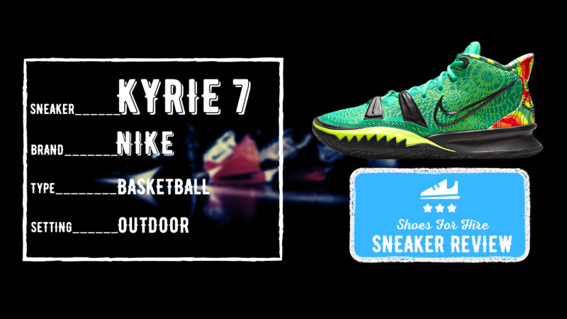 Nike Kyrie 7 Review: Detailed 3-Month Performance Breakdown