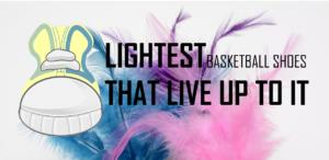 Lightest Basketball Shoes 2