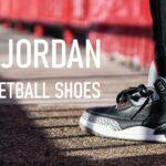 The Best Jordan Basketball Shoes
