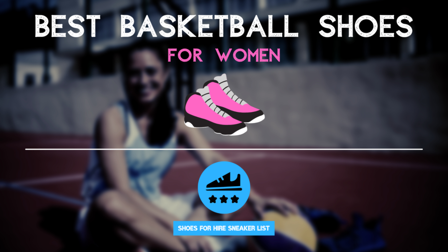 Best Women Basketball Shoes: Intro