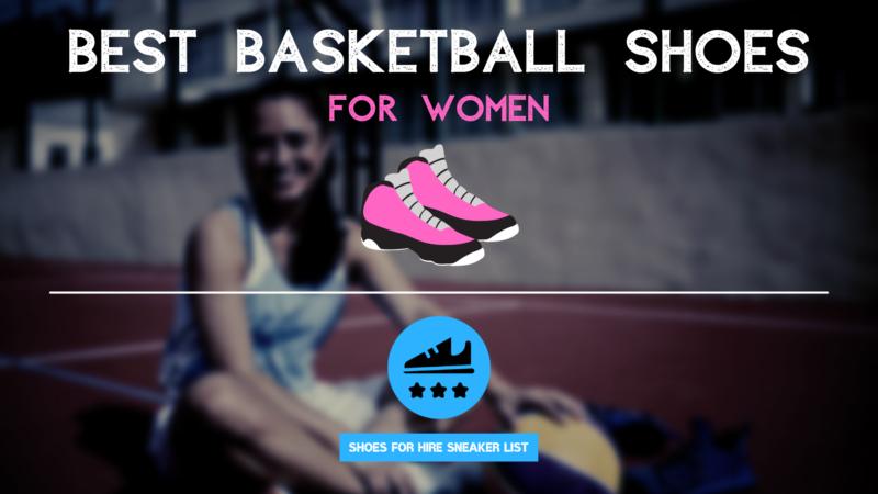 Best WOMEN Basketball Shoes: Optimal List & Start-Up Guide