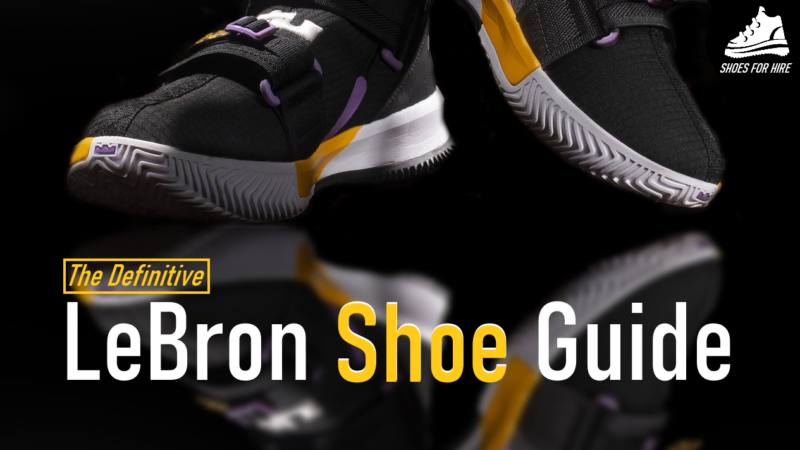 The Best LeBron Shoes & Why You MUST Try Some: A 2021 Guide