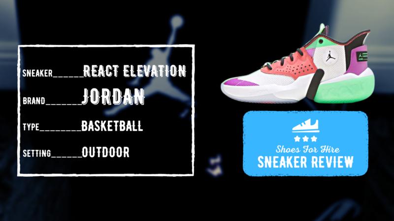 Jordan React Elevation Review: 7-Month OUTDOOR Analysis