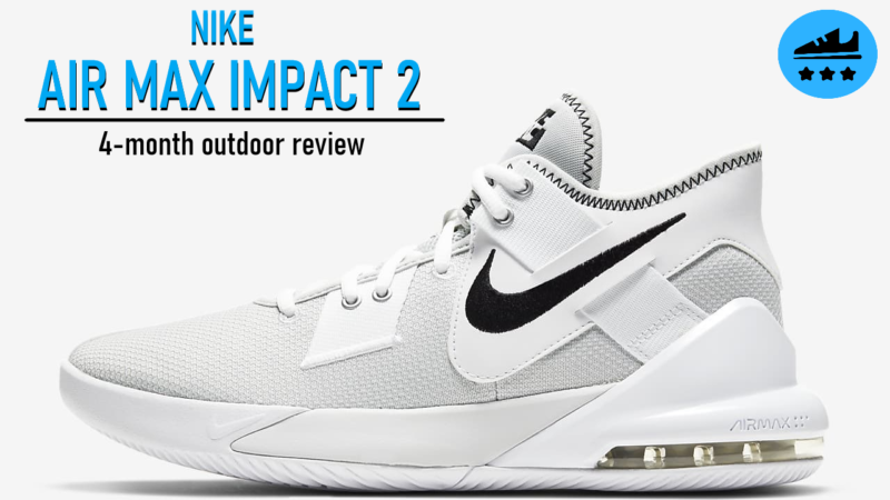 Nike Air Max Impact 2 Review: Deep 3-Month OUTDOOR Analysis