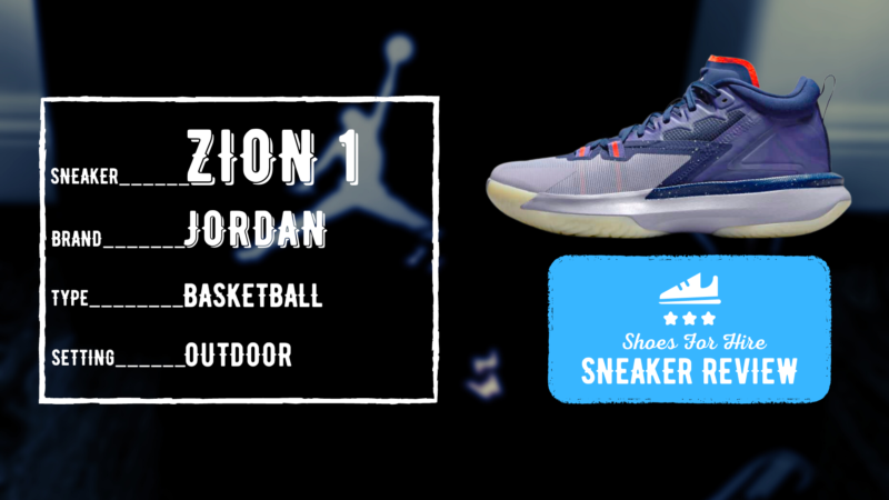 Jordan Zion 1 Review: Here's My 3-Month OUTDOOR Experience