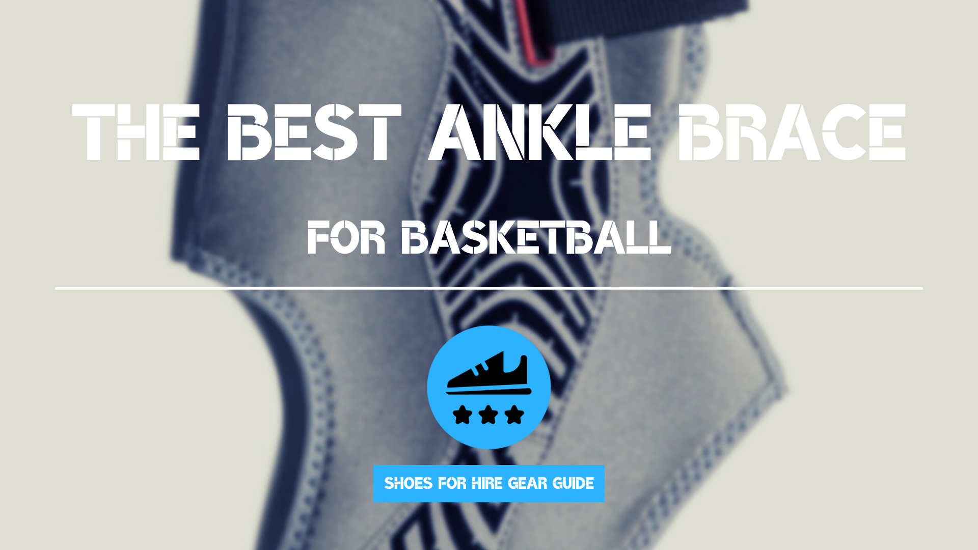 What's the Best Ankle Brace for Basketball: Intro