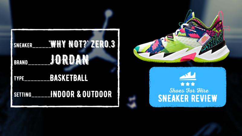 Jordan Why Not Zero 3 Review: INDOOR & OUTDOOR Analysis